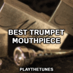 best trumpet mouthpiece