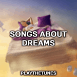 songs about dreams