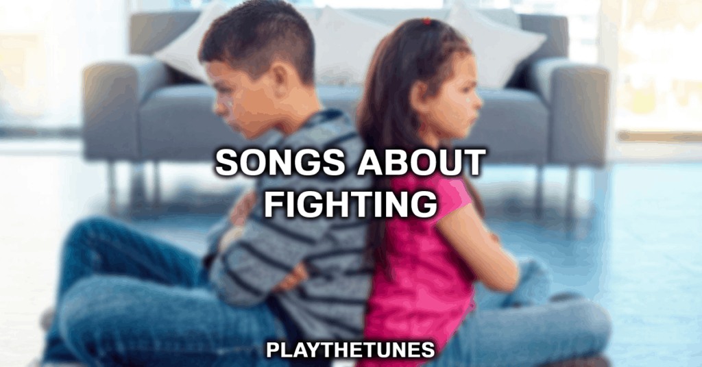 songs about fighting
