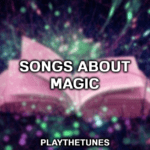 songs about magic