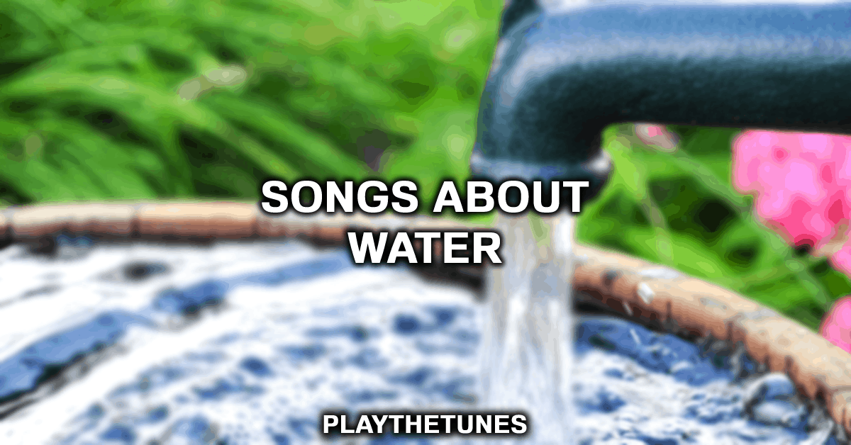 songs about water