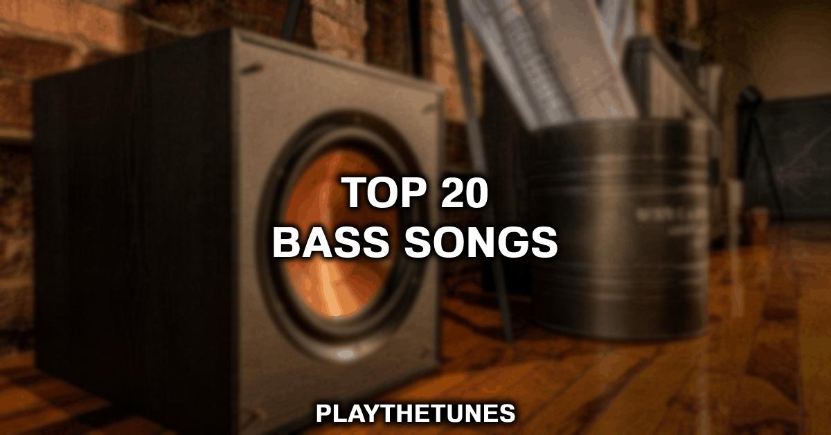 top 20 bass songs