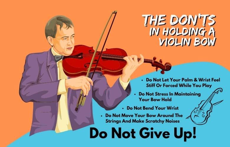 The Don'ts In Holding A Violin Bow