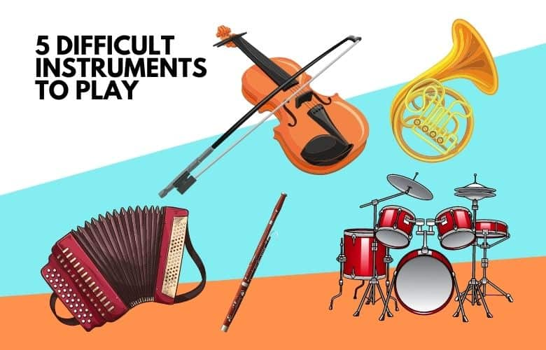 5 Difficult instruments to play