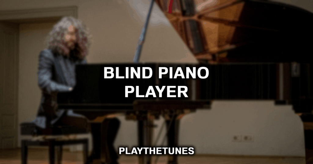 blind piano player