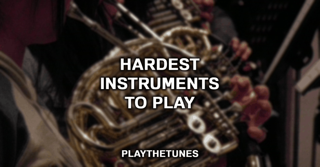 hardest instruments to play