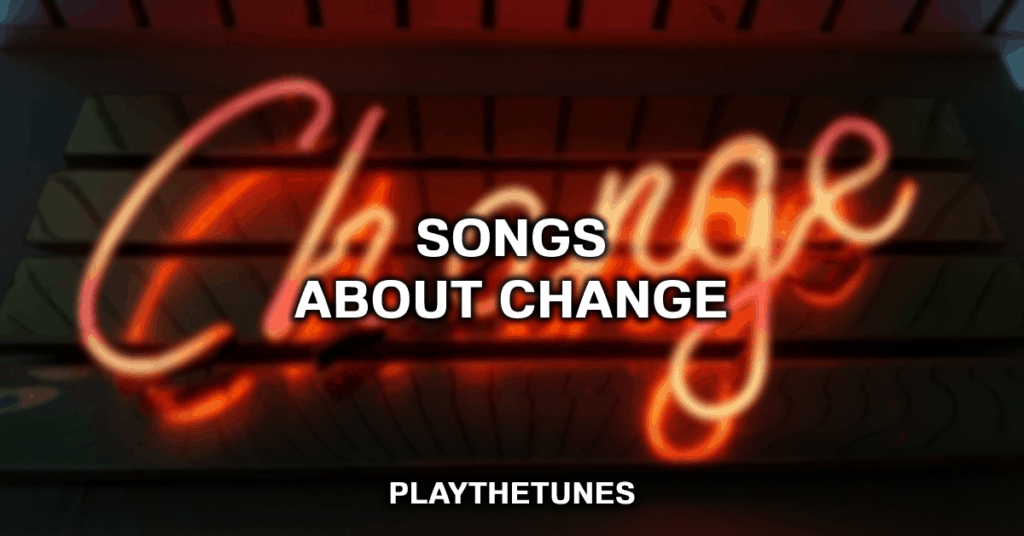 songs about change