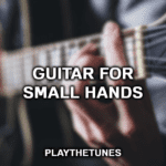 guitar for small hands